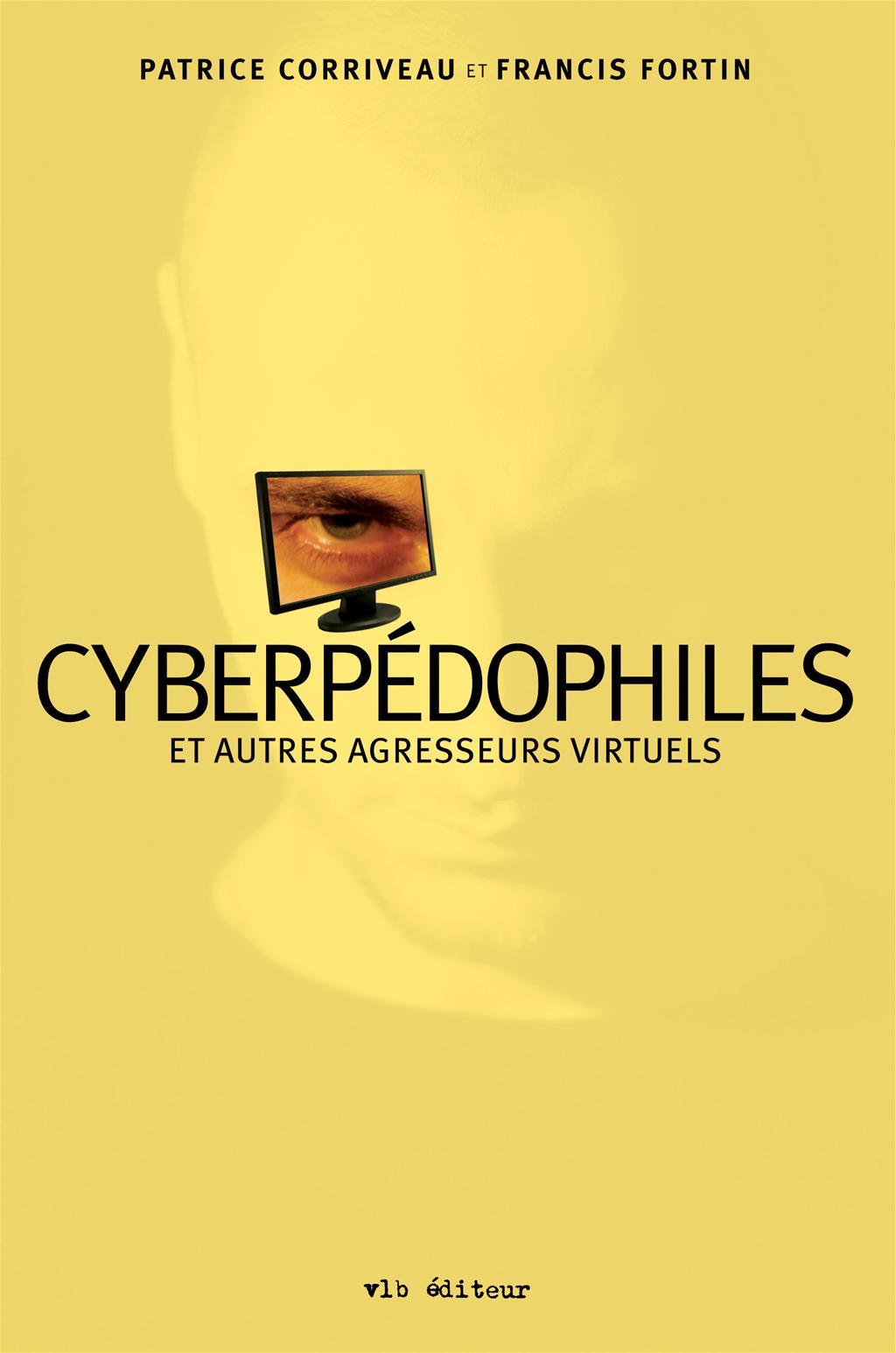 Cyberpédophiles et autres agresseurs virtuels