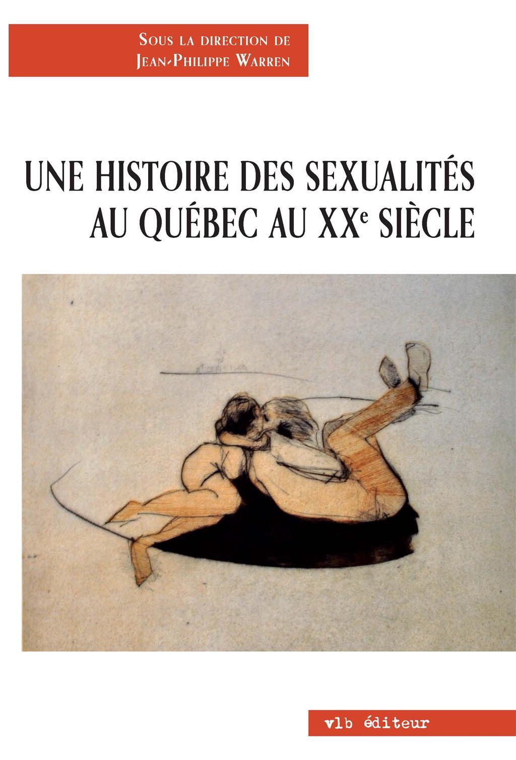 Une histoire des sexualités au Québec au 20e siècle