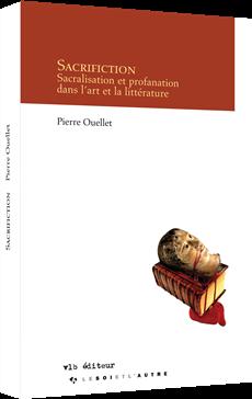 Sacrifiction - Sacralisation et profanation dans l'art et la littérature