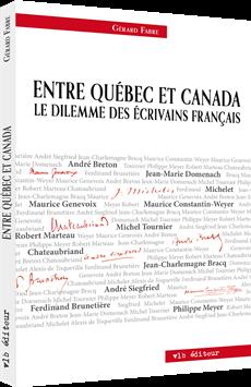 Entre Québec et Canada - Le dilemme des écrivains français