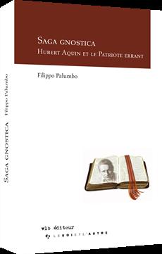 Saga gnostica - Hubert Aquin et le Patriote errant