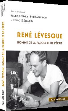 René Lévesque, homme de la parole et de l'écrit