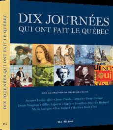 Dix journées qui ont fait le Québec