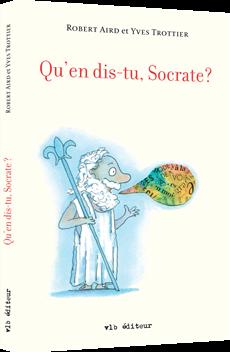 Qu'en dis-tu, Socrate?
