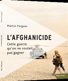 L'afghanicide - Cette guerre que l'on ne voulait pas gagner