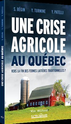Une crise agricole au Québec - Vers la fin des fermes laitières traditionnelles?