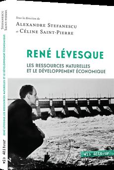 René Lévesque - Les ressources naturelles et le développement économique