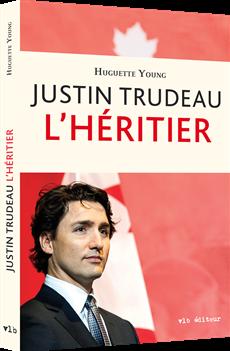 Justin Trudeau - L'héritier