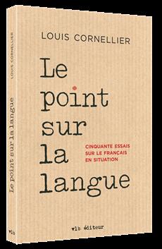 Le point sur la langue - Cinquante essais sur le français en situation