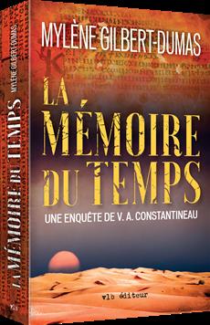 La mémoire du temps - Une enquête de V. A. Constantineau