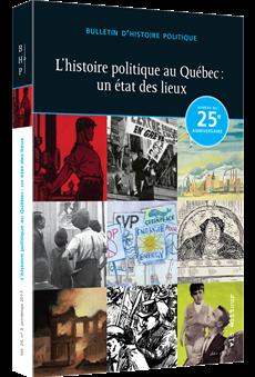 L'histoire politique au Québec : un état des lieux - Bulletin d'histoire politique - Vol. 25 - Nº 3