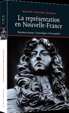 La représentation en Nouvelle-France - Deuxième dossier : Francofugies et francopéties