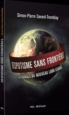 Despotisme sans frontières - Les ravages du nouveau libre-échange