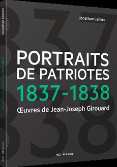 Portraits des Patriotes 1837-1838 - Œuvres de Jean-Joseph Girouard