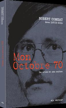 Mon Octobre 70 - La crise et ses suites