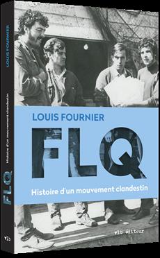FLQ: Histoire d'un mouvement clandestin