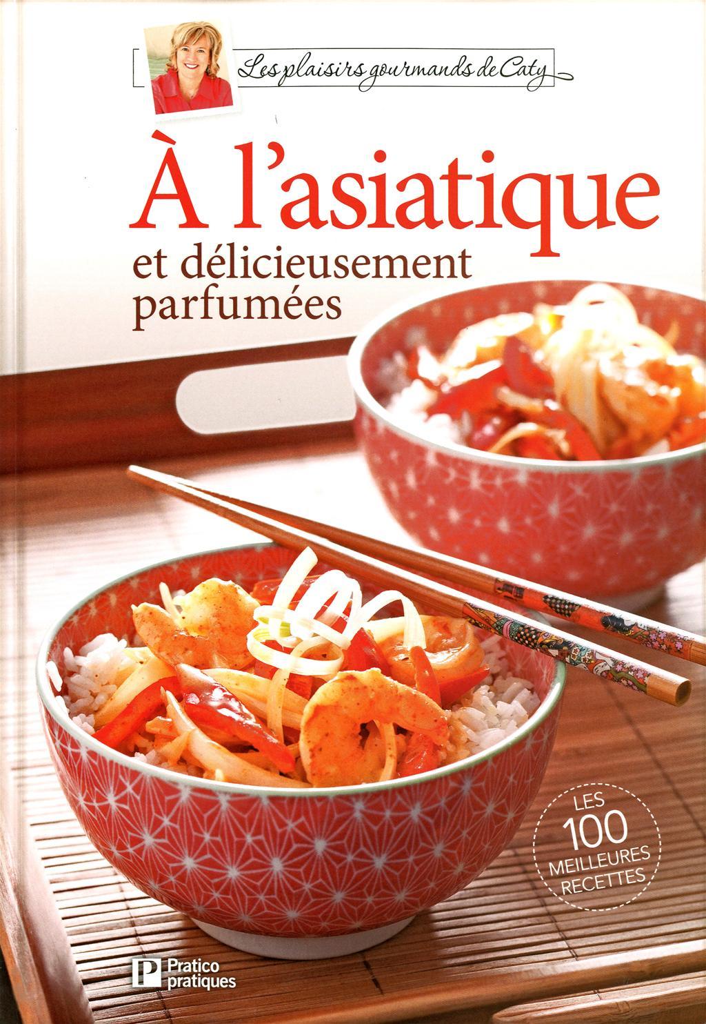 Livre l 39 asiatique et d licieusement parfum es - Livre de cuisine asiatique ...