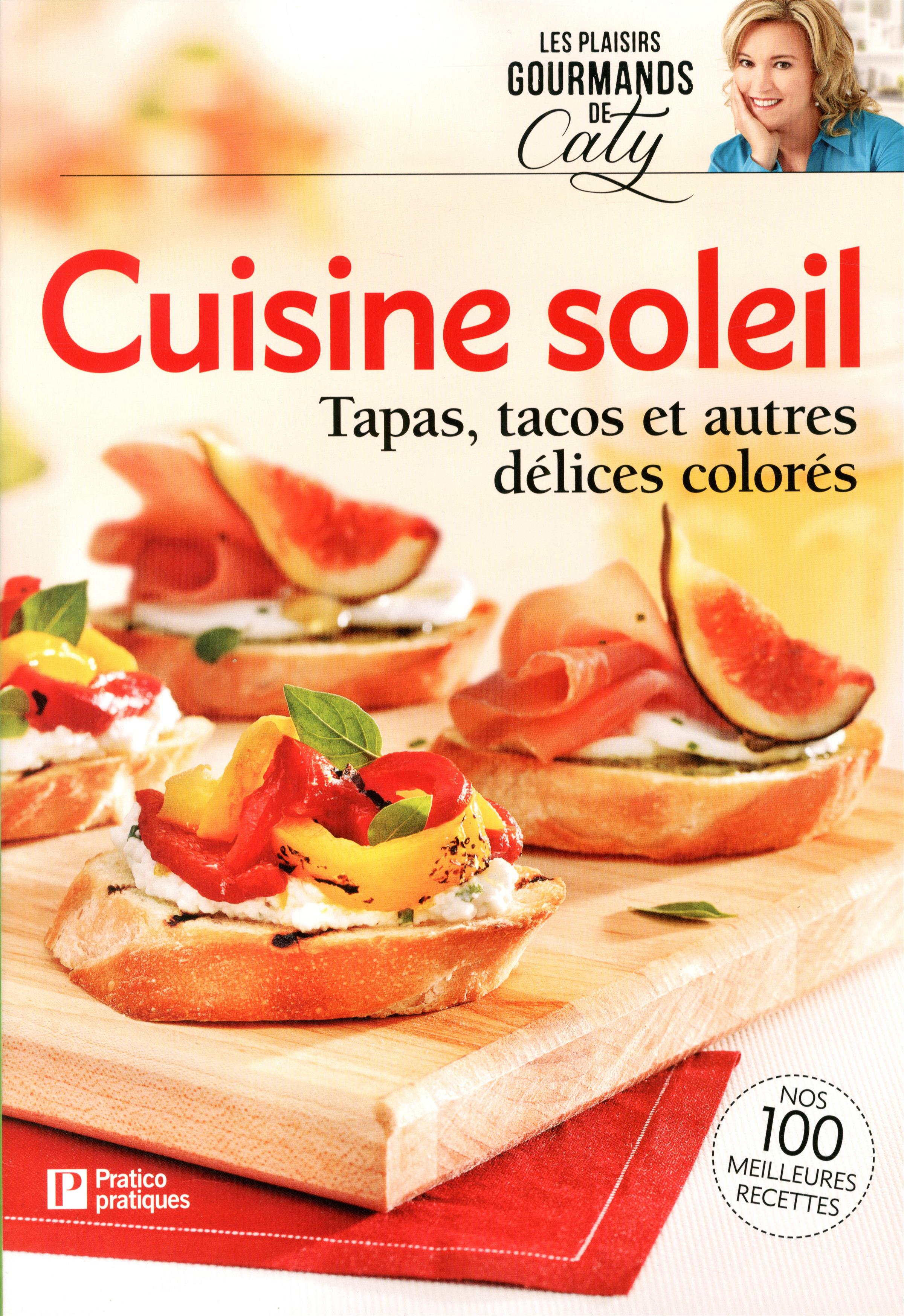 Livre cuisine soleil tapas tacos et autres d lices for Cuisine soleil