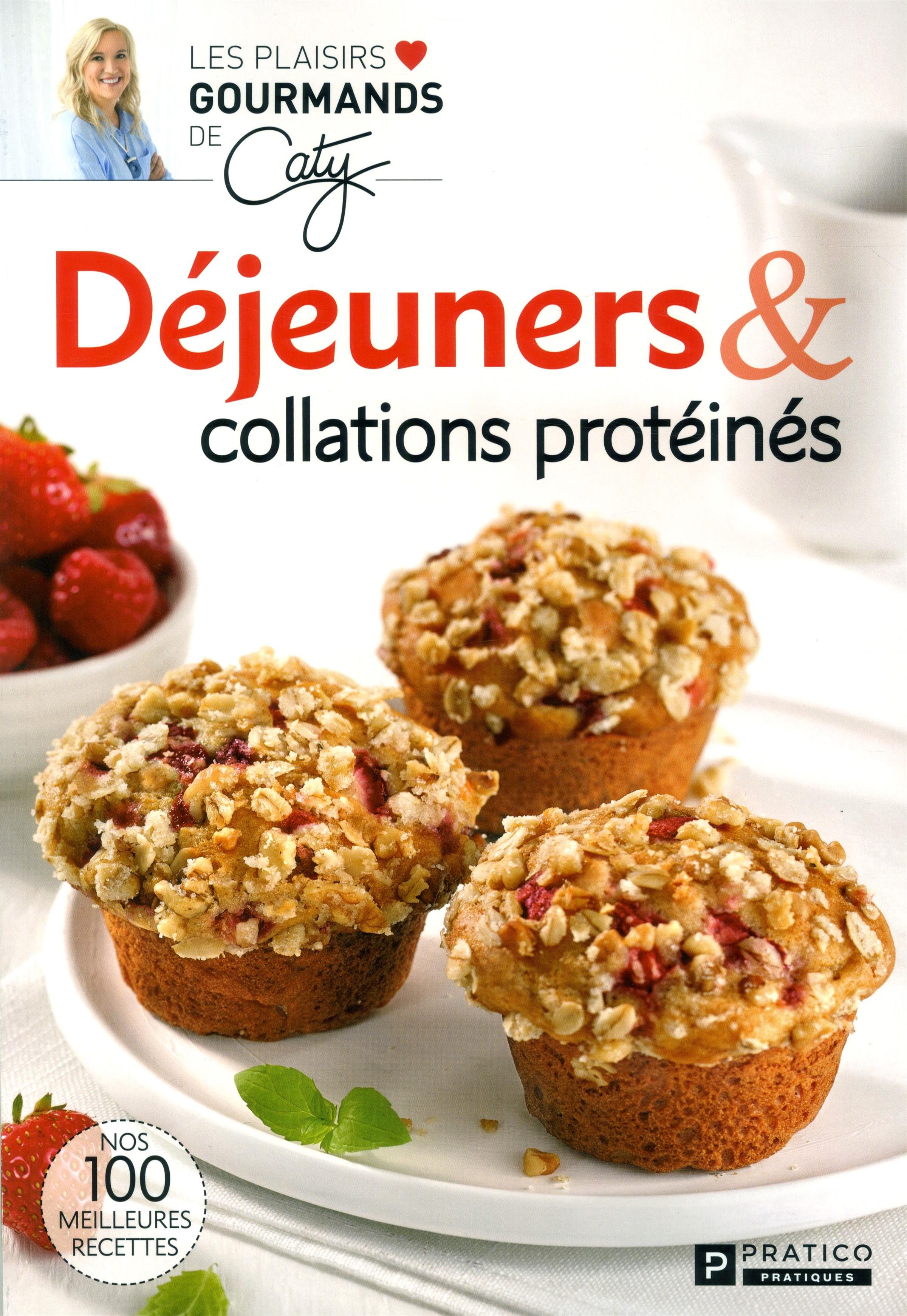 Livre Dejeuners Et Collations Proteines Nos 100 Meilleures