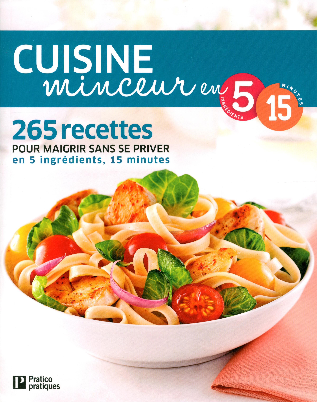 Livre cuisine minceur en 5 ingr dients 15 minutes 265 for Tout les cuisine