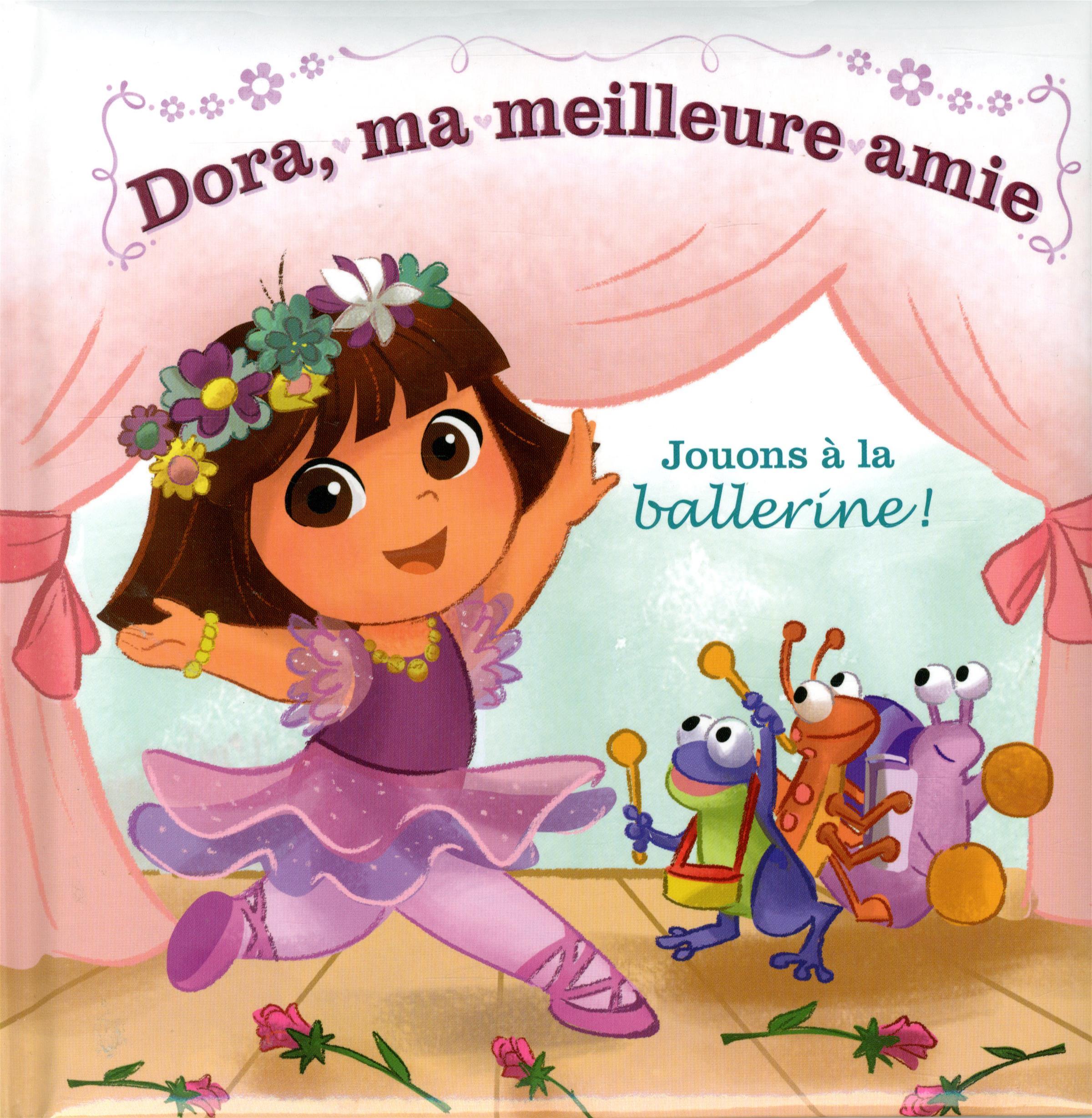 Image Pour Ma Meilleure Amie intérieur livre dora, ma meilleure amie - jouons à la ballerine | messageries adp