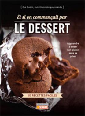 Et si on commençait par le dessert
