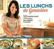 Les lunchs de Geneviève - 100 recettes santé, 200 trucs pour déjouer la routine