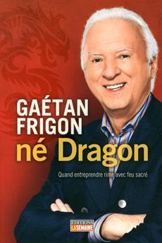 Né Dragon - Quand entreprendre rime avec feu sacré