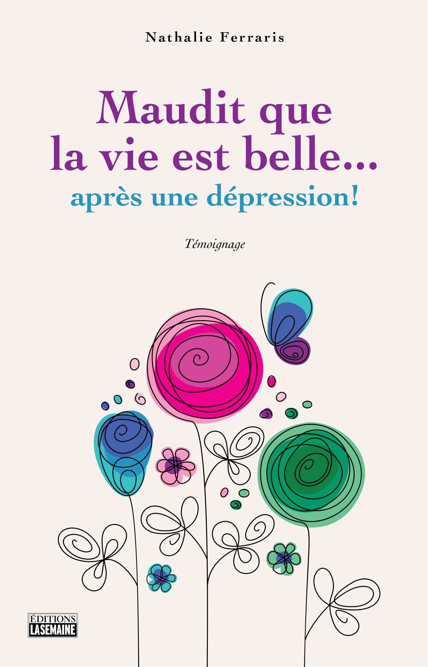 Maudit que la vie est belle... après une dépression!