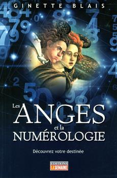 Les anges et la numérologie - Découvrez votre destinée