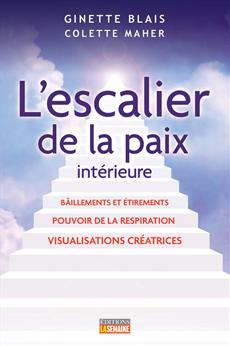 L'escalier de la paix intérieure - Bâillements et étirements - Pouvoir de la respiration - Visualisations créatrices