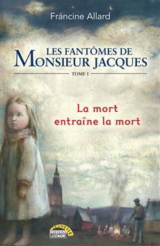 Les fantômes de Monsieur Jacques - Tome 1 - La mort entraîne la mort