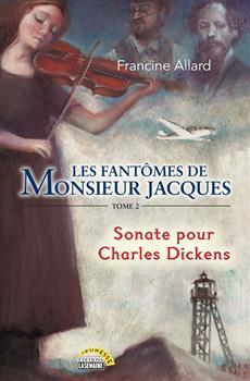 Les fantômes de Monsieur Jacques - Tome 2 - Sonate pour Charles Dickens