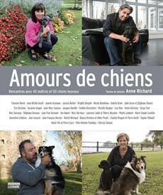 Amours de chiens - Rencontres avec 40 maîtres et 50 chiens heureux