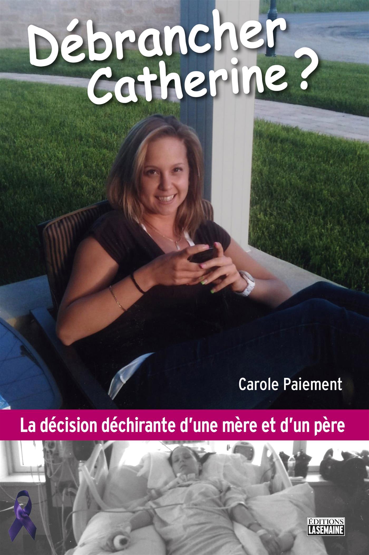 Débrancher Catherine?