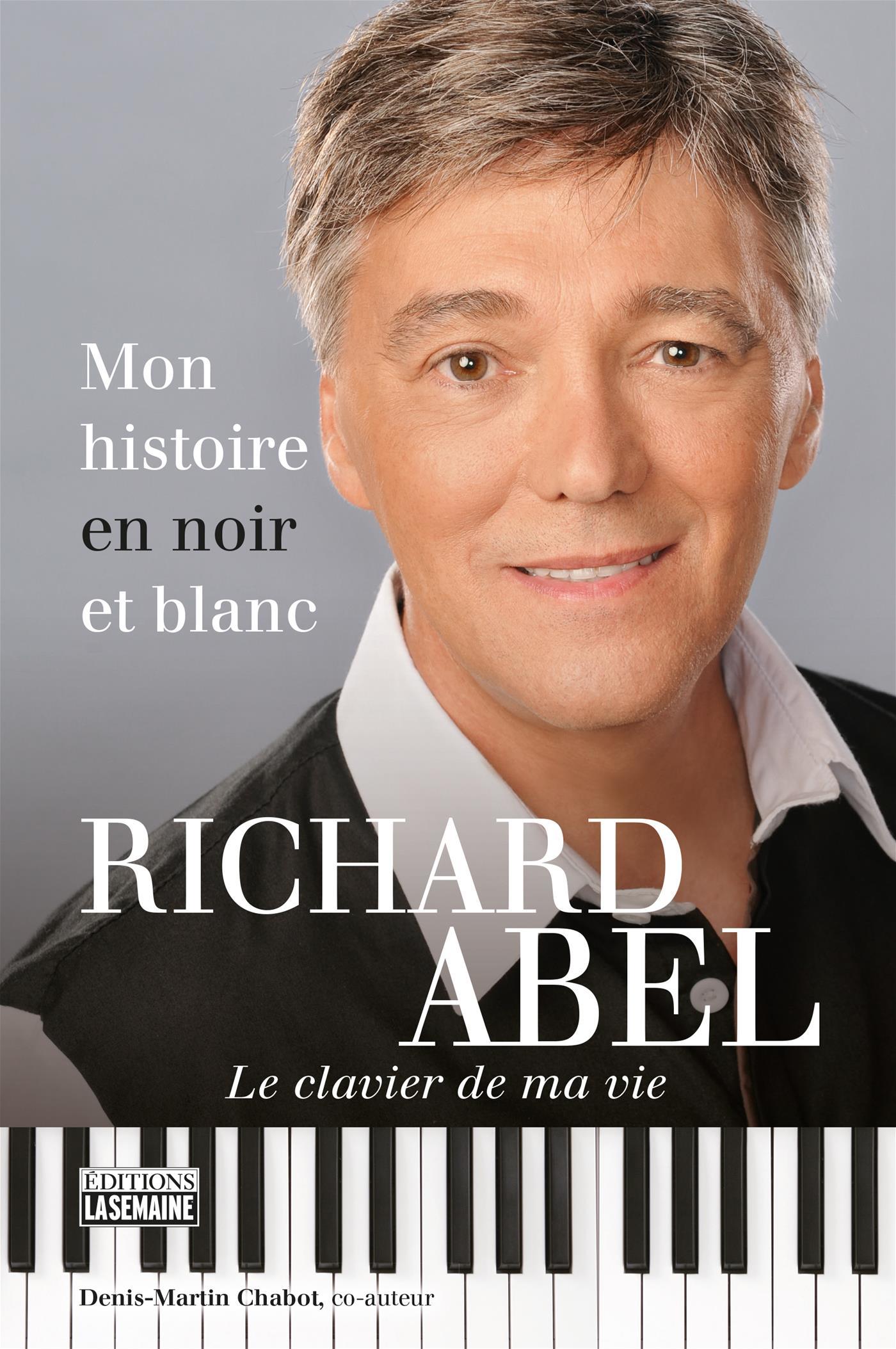 Richard Abel - Mon histoire en noir et blanc