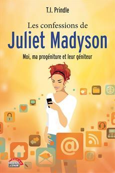 Les confessions de Juliet Madyson - Moi, ma progéniture et leur géniteur