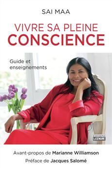 Vivre sa pleine conscience - Guide et enseignements