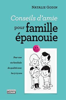 Conseils d'amie pour famille épanouie - Pour une vie familiale de qualité avec les 3 à 9 ans