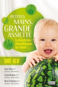 Petites mains, grande assiette - La diversification alimentaire menée par l'enfant
