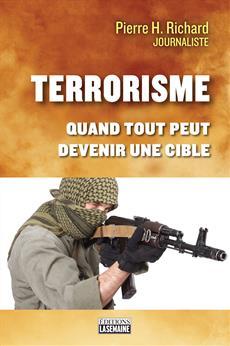Le terrorisme - Quand tout peu devenir une cible
