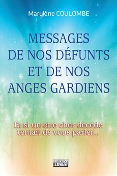 Messages de nos défunts et de nos anges gardiens - Et si un être cher décédé tentait de vous parler...