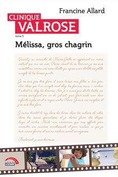 Clinique Valrose - Tome 5 - Mélissa, gros chagrin