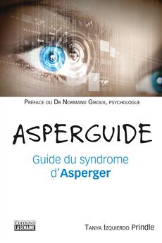 L'Asperguide - Guide du syndrome d'Asperger