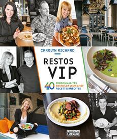 Restos VIP - 40 personnalités, restos et leurs chefs, recettes inédites