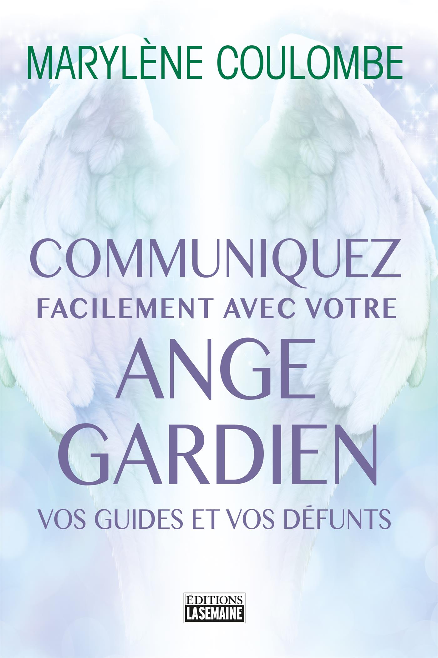 Communiquez facilement avec votre ange gardien, avec vos guides, avec vos défunts