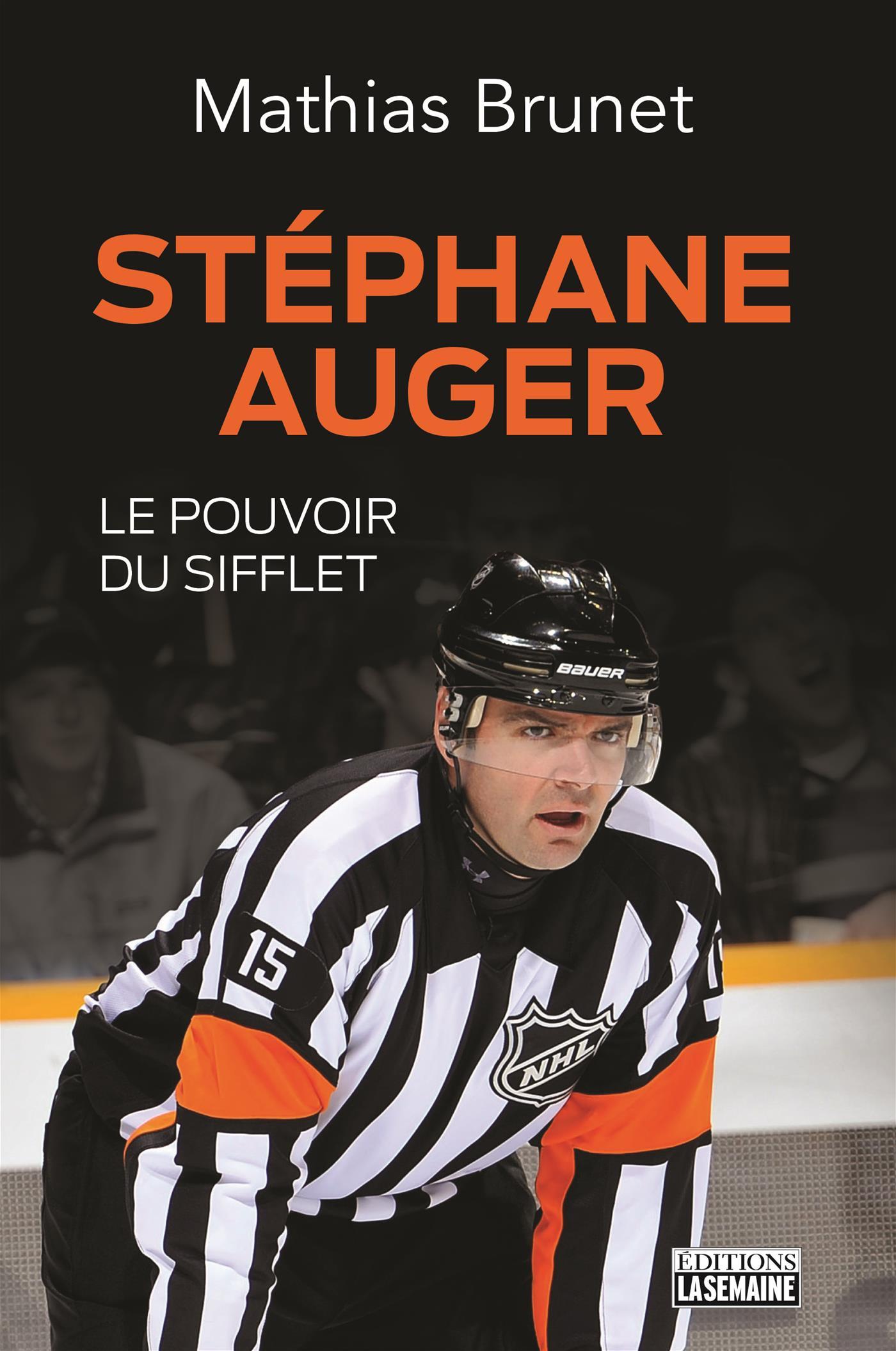 Stéphane Auger, le pouvoir du sifflet