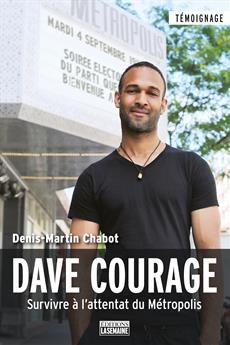 Dave Courage - Survivre à l'attentat du Métropolis