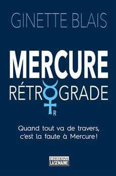 Mercure rétrograde - Quand tout va de travers, c'est la faute à Mercure !