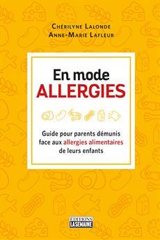 En mode allergies - Guide pour parents démunis face aux allergies alimentaires de leurs enfants